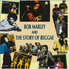 Bob Marley: Bob Marley and the Story of Reggae