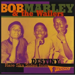 Bob Marley: Destiny: Rare Ska Sides from Studio One