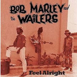 Bob Marley: Feel Alright