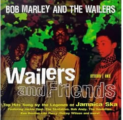 Bob Marley: Wailers And Friends: Top Hits Sung By The Legends Of Jamaica Ska