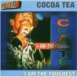 Cocoa Tea: I Am the Toughest