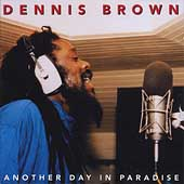 Dennis Brown: Another Day in Paradise