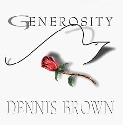 Dennis Brown: Generosity