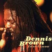 Dennis Brown: I Don ' t Know