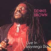 Dennis Brown: Live in Montego Bay