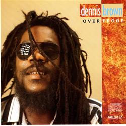 Dennis Brown: Over Proof