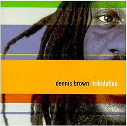 Dennis Brown: Tribulation