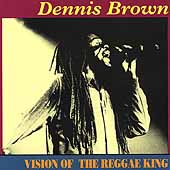 Dennis Brown: Vision of a Reggae King