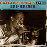 Gregory Isaacs A Lady of Your Calibre