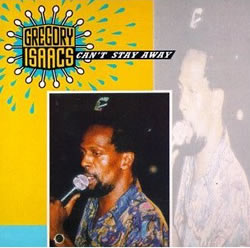 Gregory Isaacs Can't Stay Away