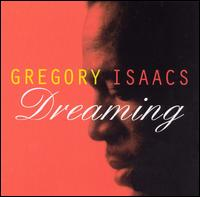 Gregory Isaacs Dreaming