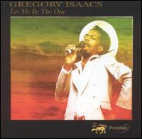 Gregory Isaacs Let Me Be the One