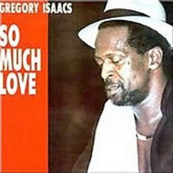 Gregory Isaacs So Much Love