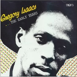Gregory Isaacs The Early Years