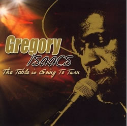 Gregory Isaacs The Table Is Going to Turn