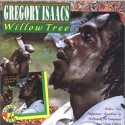 Gregory Isaacs Willow Tree