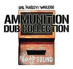 Bob Marley: Ammunition Dub Collection