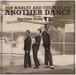 Bob Marley: Another Dance: Rarities from Studio One