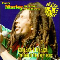 Bob Marley: Going Back to My Roots: Best of Bob Marley & the Wailers