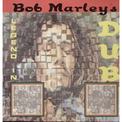 Bob Marley: Legend in Dub