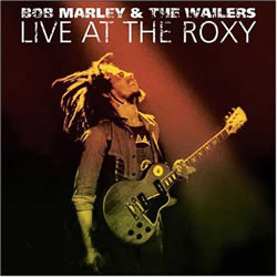 Bob Marley: Live at the Roxy, Hollywood, California, May 26, 1976 – The Complete Concert [EXTRA TRACKS] [LIVE]