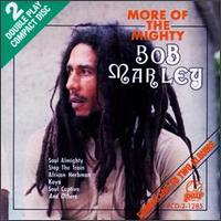 Bob Marley: More of the Mighty Bob Marley