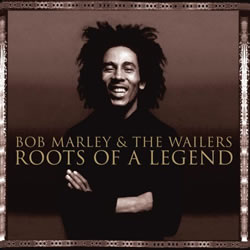 Bob Marley: Roots of a Legend [ORIGINAL RECORDING REMASTERED]