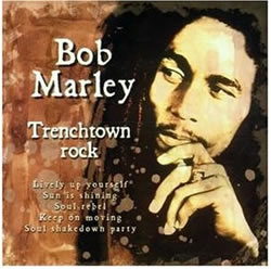 Bob Marley: Trenchtown Rock