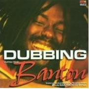 Buju Banton: Dubbing with the Banton