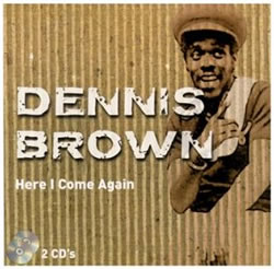 Dennis Brown: Here I Come Again
