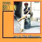 Dennis Brown: Joy in the Morning