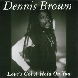 Dennis Brown: Love's Got a Hold on You