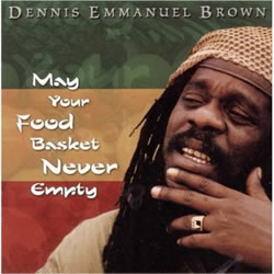Dennis Brown: May Your Food Basket Never Empty