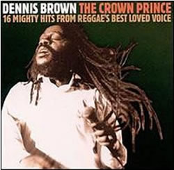 Dennis Brown: The Crown Prince