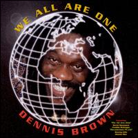 Dennis Brown: We All Are One