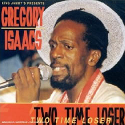 Gregory Isaacs 2 Time Loser