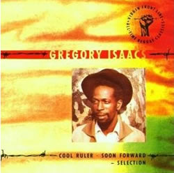 Gregory Isaacs Cool Ruler/Soon Forward Selection