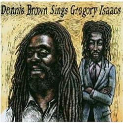 Dennis Brown Sings Gregory Isaacs