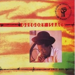 Gregory Isaacs Once Ago