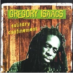Gregory Isaacs Solitary Confinement