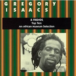 Gregory Isaacs Top Ten: An African Museum Selection