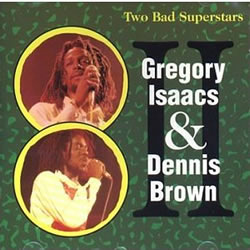 Gregory Isaacs Two Bad Superstars