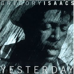 Gregory Isaacs Yesterday